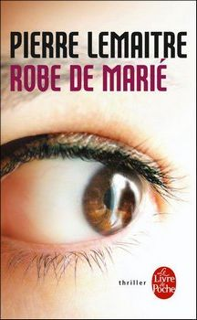 Couverture du livre Robe de Marié de Pierre Lemaitre